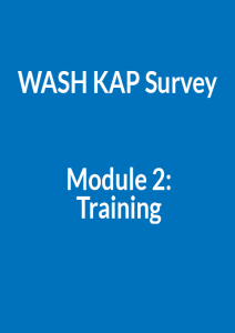 WASH KAP Survey Module 2: Training